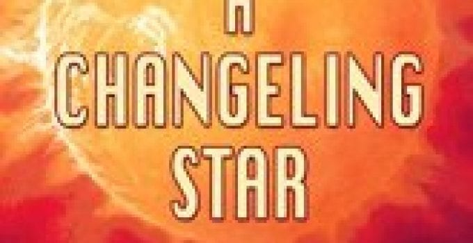 From a Changeling Star Book Review