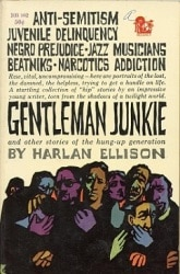 Gentleman Junkie and Other Stories of the Hung-Up Generation Book Review