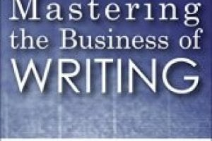 Mastering the Business of Writing Book Review
