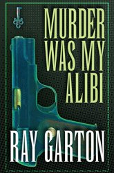 Murder Was My Alibi Book Review