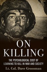 On Killing The Psychological Cost of Learning to Kill in War and Society Book Review