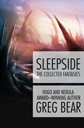 Sleepside The Collected Fantasies of Greg Bear Book Review