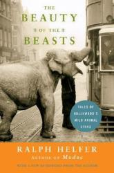 The Beauty of the Beasts Tales of Hollywood's Wild Animal Stars Book Review