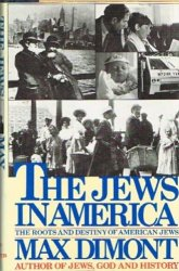 The Jews in America The Roots, History, and Destiny of American Jews Book Review