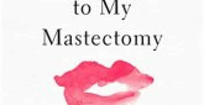 Why I Wore Lipstick To My Mastectomy Book Review
