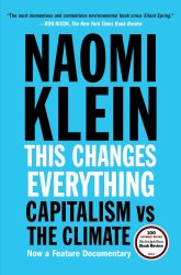 This Changes Everything Capitalsm vs the Climate Review